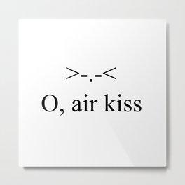 O, air kiss Metal Print