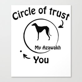 Circle of trust my Azawakh Dog Canvas Print