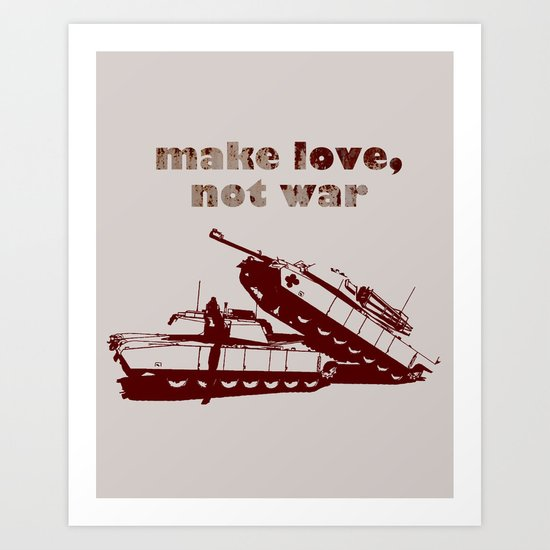 Make love, not war! Art Print