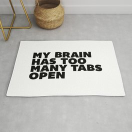 My Brain Has Too Many Tabs Open black-white typographic poster design modern home decor canvas wall Rug