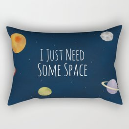 I Just Need Some Space Rectangular Pillow