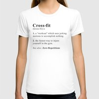crossfit T-shirts featuring Definition of Crossfit by Gym Worthy
