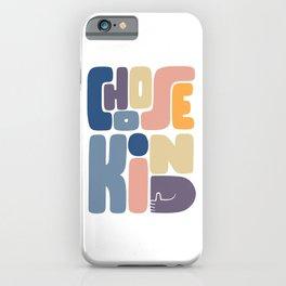 Choose Kind iPhone Case