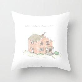 Love makes a house a home print Throw Pillow