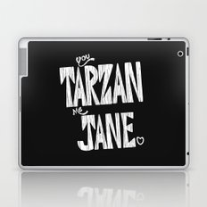 YOU TARZAN ME JANE. Laptop & iPad Skin