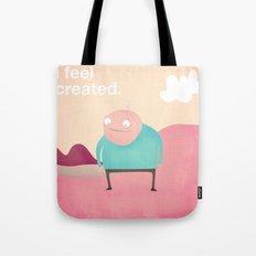 i feel created  Tote Bag