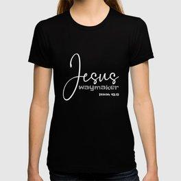 Christian Design - Jesus, Waymaker - Isaiah 43 verse 16 T-shirt