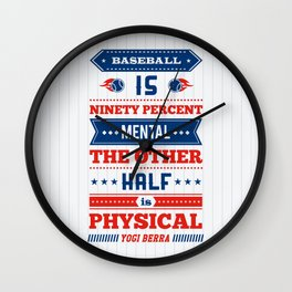 Lab No.4 -Baseball Is Ninety Percent Mental The Other Half Is Physical inspirational Quotes poster Wall Clock