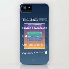 The mind is like a parachute. It doesn´t work unless it´s open iPhone Case
