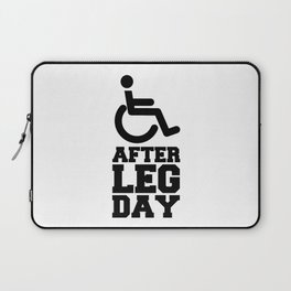 After Leg Day Disabled Sign Quote Laptop Sleeve