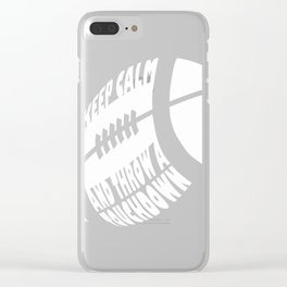 Keep calm and throw a touchdown Clear iPhone Case