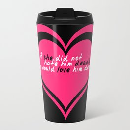 Beatrice Would Love Benedick Dearly Travel Mug