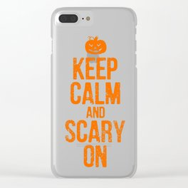 FUNNY HALLOWEEN KEEP CALM AND SCARY ON Clear iPhone Case