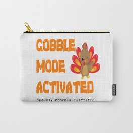 THANKSGIVING GOBBLE MODE ACTIVATED 365 DAY Program Carry-All Pouch