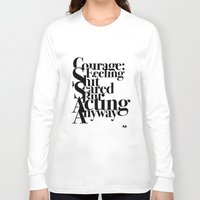 courage Long Sleeve T-shirts featuring Courage by blugge