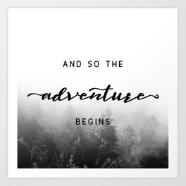 And So The Adventure Begins - New Day Art Print