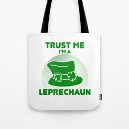 Trust Me I'm A Leprechaun Top Hat Clover St Patricks Tote Bag