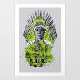 I Choose Violence Art Print