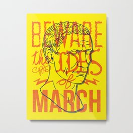Beware the Ides of March Metal Print