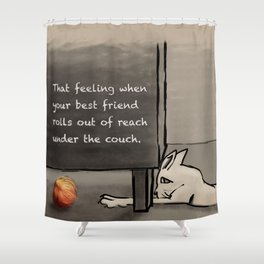 That feeling when ... forlorn cat Shower Curtain