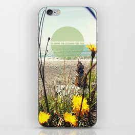 I'd Swim The Oceans For You iPhone Skin