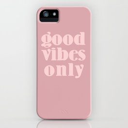 good vibes only XII iPhone Case
