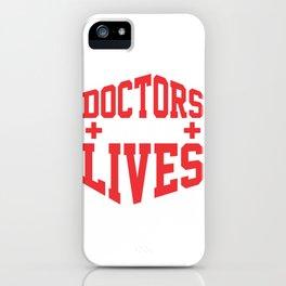 Doctors Save Lives Medical Professional Medicine iPhone Case