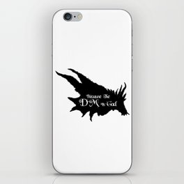 Because the DM is God iPhone Skin