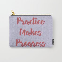 Practice Makes Progress Inspirational Carry-All Pouch