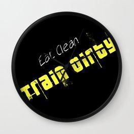 Eat Clean, Train Dirty Wall Clock