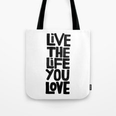 Live the life you love Tote Bag