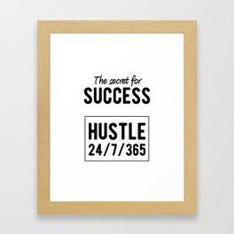 Inspirational - Secret For Success Framed Art Print