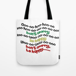 Don't Worry - Be Happy Tote Bag