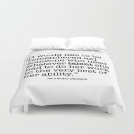 someone who used whatever talent she  had to do her work to the very best of her ability Duvet Cover
