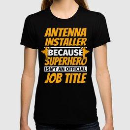 ANTENNA INSTALLER Funny Humor Gift T-shirt