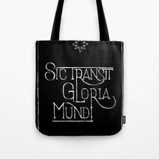 Sic Transit Gloria Mundi (black) Tote Bag