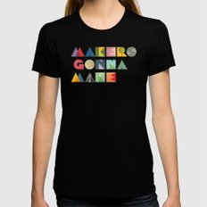 Makers Gonna Make Womens Fitted Tee Black LARGE