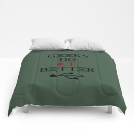 Geeks Do It Better Comforters