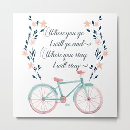Where you Go, I Will Go Metal Print