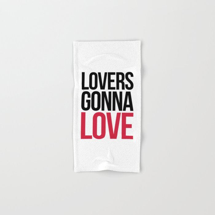 Lovers Gonna Love Funny Quote Hand & Bath Towel
