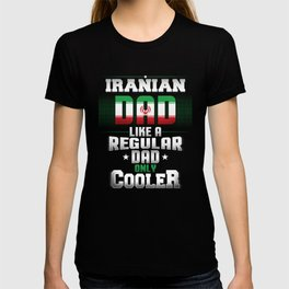 Iranian Dad Like A Regular Dad Only Cooler T-shirt