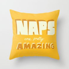 Naps are Pretty Amazing Throw Pillow