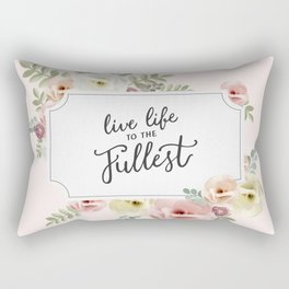Live Life to the Fullest Rectangular Pillow