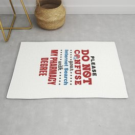 Please Do Not Confuse Your Internet Search with My Pharmacy Degree Rug