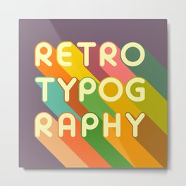 RETRO TYPOGRAPHY Metal Print