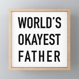 World's Okayest Father Framed Mini Art Print