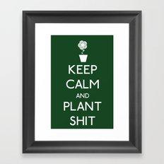 Keep Calm and Plant S*&$ Framed Art Print