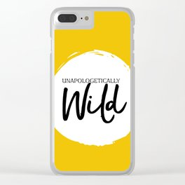 Unapologetically Wild Clear iPhone Case