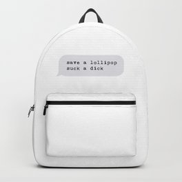 save a lollipop suck a dick Backpack