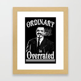 Gomez: Ordinary is Overrated Framed Art Print